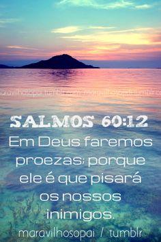 Com Deus do nosso lado, venceremos; ele derrotará os nossos inimigos.