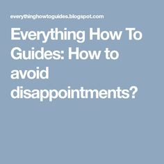 In life we all know that disappointments are real but disappointments can actually be avoided if you wish to do so and am simply gonna show . Disappointment, Everything