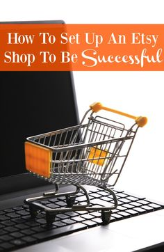 How To Set Up An Etsy Shop To Be Successful - this beginner's guide is full of…