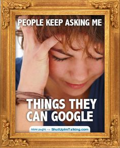 This used to happen to me a lot at work! People would ask me things, I would google them, they would somehow think I knew stuff. They saw me type it in the computer!!??!