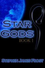 Star Gods. Book One.