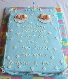 - Twin Boys Baby Shower cake. I love the saying, not necessarily the design.