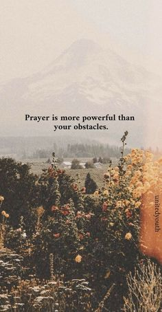 prayer is more powerful than your obtstacles Bible Verses Quotes, Faith Quotes, Words Quotes, Sayings, Scriptures, Quotes From The Bible, Trusting God Quotes, Qoutes, Quotes Quotes