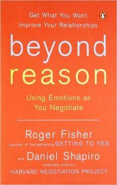 Beyond Reason: Using Emotions as You Negotiate: Roger Fisher, Daniel Shapiro: 9780143037781: Amazon.com: Books