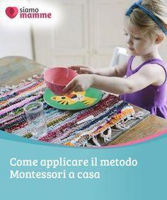 Come applicare il metodo Montessori a casa Il #metodo #Montessori è un vero e proprio punto di riferimento in materia di #educazione.Scopriamo insieme in che cosa consiste. #Educazione