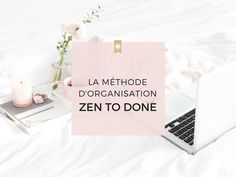 La méthode d'organisation Zen to Done - Maman s'organise Daily Meditation, Time Management, Getting Organized, Letter Board, Place Card Holders, Organization, Organizing, Coaching, Planning