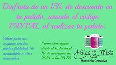 15% de descuento en tu pedido usando el código PAYPAL en Hilos y Más, hasta el 18 de noviembre de 2014 a las 23:59 #hilosymas #promociones #descuento