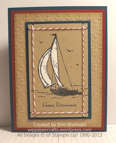 handmade card: Sail Away into Retirement by WIP Paper Crafts  .. kraft withe dark red and navy blue ... anchors texture with embossing folder ... luv how the sails on the stamped sailboat look so  bright on kraft ... great use of twine to frame the main image by moving around it and through the corner notches ... great masculine card ... Stampin'Up!