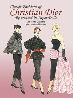 Classic Fashions of Christian Dior: Re-created in Paper Dolls (Dover Paper Dolls) by Tom Tierney http://smile.amazon.com/dp/0486286428/ref=cm_sw_r_pi_dp_8P3Aub06WN8CG
