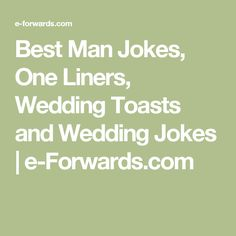 Best Man Jokes One Liners Wedding Toasts And Wedding Jokes