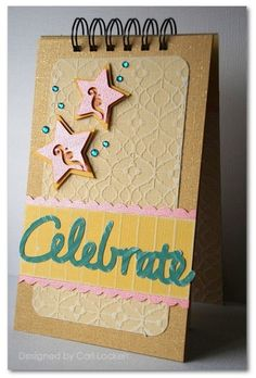 Celebrate notebook from Cari Locken using loads of Core'dinations!
