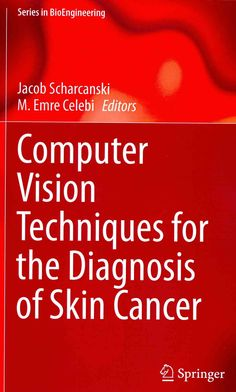 Computer Vision Techniques for the Diagnosis of Skin Cancer