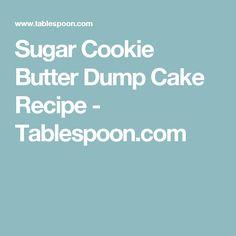 Sugar Cookie Butter Dump Cake Recipe - Tablespoon.com