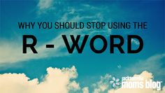 TPcraft.com: Why You Should Stop Using the R-Word {as seen on Jacksonville Moms Blog}