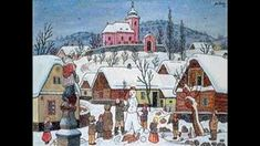 Josef Lada - pohlednice - kouzelné pohledy J. Bohemian Christmas, Winter Christmas, Merry Christmas, The Good Soldier Svejk, Christmas Carols Songs, Grandma Moses, Primitive Painting, Naive Art, Winter Scenes