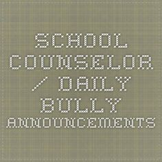 School Counselor / DAILY BULLY ANNOUNCEMENTS
