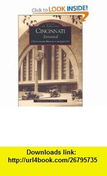 Cincinnati Revealed A Photographic  Heritage  of the Queen City  (OH)  (Images of America) (9780738519555) Kevin Grace, Tom White , ISBN-10: 0738519553  , ISBN-13: 978-0738519555 ,  , tutorials , pdf , ebook , torrent , downloads , rapidshare , filesonic , hotfile , megaupload , fileserve