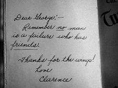 The inscription above is from Clarence Odbody, the angel who comes down to Earth to help George Bailey on Christmas Eve. Clarence has be. Wonderful Life Movie, Wonderful Life Quotes, Life Quotes Love, Quotes To Live By, Wonderful Time, Pretty Quotes, Best Christmas Movies, Christmas Quotes, Christmas Time