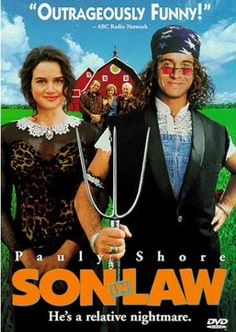 Son in Law.... this is another must see movie of Pauly Shore's....