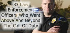 33 Law Enforcement Officers Who Went Above And Beyond The Call Of Duty