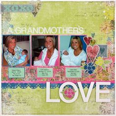 A Grandmother's Love Nancy O'Dell Love Additions Scrapbooking Layout Idea #CreativeMemories    http://www.creativememories.com