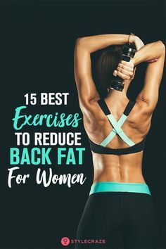 15 Best Exercises To Reduce Back Fat For Women