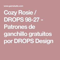 Cozy Rosie / DROPS 98-27 - Patrones de ganchillo gratuitos por DROPS Design