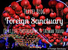 2014 Taiwan Lantern Festival [http://foreignsanctuary.com/2014/04/10/10-reasons-why-i-love-attending-the-taiwan-lantern-festival/]