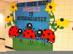 Spring bulletin board and classroom door idea: Ladybugs - Look Who's Been Spotted in Kindergarten