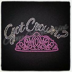Got Crown rhinestone pageant shirt