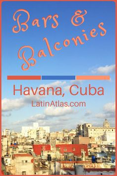 When it comes to drinking and eating al fresco with a view in Havana Cuba you've got options. Discover the bars and restaurants to visit for balconies and views when traveling to the island. Jamaica Travel, Cuba Travel, Mexico Travel, Belize, Honduras, Costa Rica, Caribbean Vacations, Havana Cuba, Travel Organization