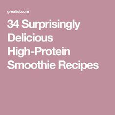 34 Surprisingly Delicious High-Protein Smoothie Recipes