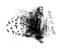 """Castiel fanart by chevycas -  """"Blackbird singing in the dead of night // Take these broken wings and learn to fly."""""""