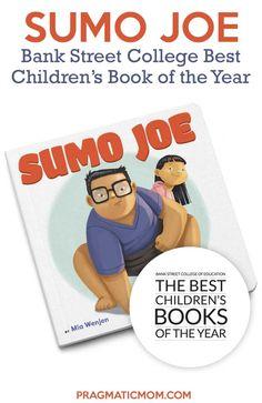 Sumo Joe makes Bank Street Best Children's Books of the Year list! Book Club Books, Book Lists, Good Books, Best Children Books, Childrens Books, Any Book, This Book, Book Activities, Preschool Books