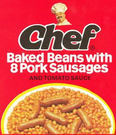Artwork for Chef sausage and baked beans in tomato sauce tin label Retro Recipes, Chef Recipes, Vintage Recipes, Baking Recipes, Vintage Packaging, Food Packaging, Grow Up People, Beans And Sausage, Canned Tomato Sauce