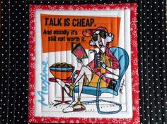Talk is cheap.  And usually it's still not worth it.