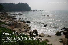 smooth seas don't make good sailors  #tw