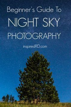 Learn how to take amazing photos of the night sky. This tutorial is perfect for beginners and seasoned photographers alike. 10 step-by-step instructions. #photography