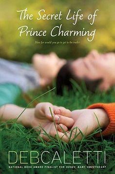 The Secret Life of Prince Charming - Deb Caletti