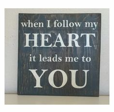 I don't care that the path will be a long one, I will keep following it until you can meet back up with me