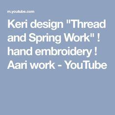 "Keri design ""Thread and Spring Work"" ! hand embroidery ! Aari work - YouTube"