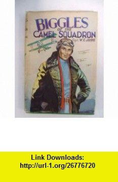 Biggles of the Camel Squadron (Rewards) (9780603034046) W.E. Johns , ISBN-10: 0603034047  , ISBN-13: 978-0603034046 ,  , tutorials , pdf , ebook , torrent , downloads , rapidshare , filesonic , hotfile , megaupload , fileserve