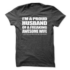 Im A Proud HUSBAND Of A Freaking AWESOME WIFE! - #cowl neck hoodie #sweater fashion. LIMITED TIME PRICE => https://www.sunfrog.com/Funny/Im-A-Proud-HUSBAND-Of-A-Freaking-AWESOME-WIFE.html?68278
