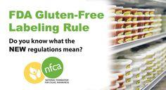 NEW: FDA Gluten-Free Labeling Rule; finalized a standard definition of gluten-free. www.CeliacCentral.org/FDA