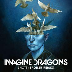 Shots (Broiler Remix) by Imagine Dragons - Shots (Broiler Remix)