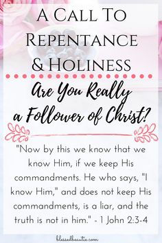 A Call to Repentance & Holiness: Check Yourselves. Are You Really a Follower of Christ?