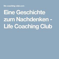 Eine Geschichte zum Nachdenken - Life Coaching Club