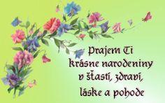 Prajem Ti krásne narodeniny v šťastí, zdraví, láske a pohode