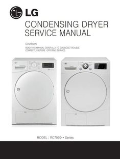 Lg Rc7020a1 Rc7020a5 Dryer Service Manual And Troubleshooting Guide Appliance Repair Shop Appliance Repair Home Appliances