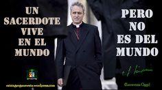 Un sacerdote vive en el mundo, pero no es del mundo